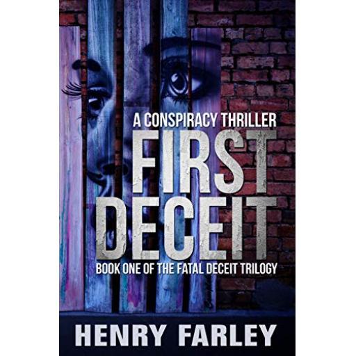 First Deceit: A Conspiracy Thriller (The Fatal Deceit Trilogy Book 1)